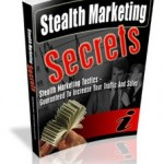 Stealth Marketing Tactics For Quietly Building Your Business